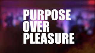 Purpose Over Pleasure
