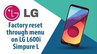 How to Factory Reset through menu on LG Simpure L L600i?