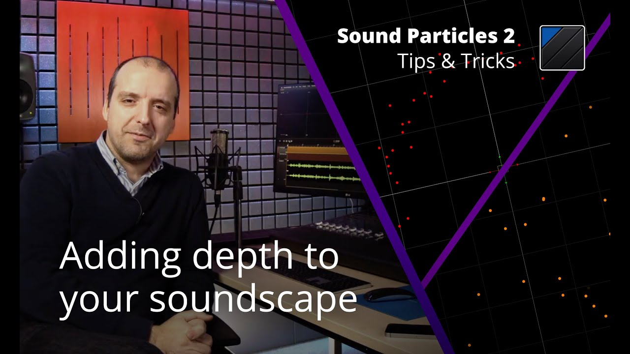 Sound Particles 2 Tips & Tricks - Adding Depth to your Soundscape