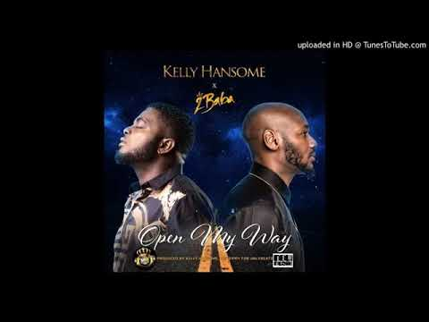 Kelly Hansome – Open My Way ft. 2Baba [New Song]