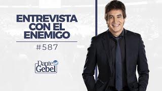 Dante Gebel #587   Entrevista con el enemigo