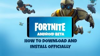How To Download FORTNITE BETA on Android and Install Officially