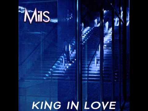 Mils - King in Love