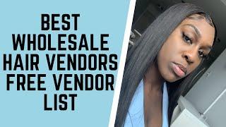 FREE VENDOR LIST - BEST WHOLESALE HAIR VENDORS