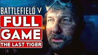 BATTLEFIELD 5 The Last Tiger Gameplay Walkthrough Part 1 FULL GAME [1080p HD] - No Commentary