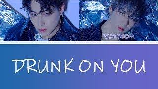 [Color Coded Lyrics] JUS2 (저스투) - Drunk On You (Han/Rom/Eng)