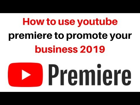 How to use youtube premiere to promote your business 2019