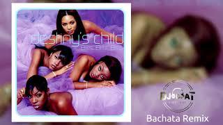 Destiny's Child - Bills, Bills, Bills (Bachata Remix 2018 DJ Cat)