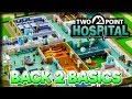 Back To Basics – Two Point Hospital Gameplay – Let's Play Part 12