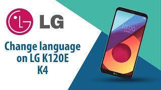 How to change language on LG K4 K120E?
