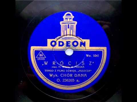 """Chor Dana - Tango """"Wrócisz do mnie, wrócisz"""" (H.Wars, 1933) .avi"""