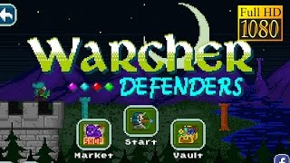Warcher Defenders Game Review 1080P Official Ogre Pixel Arcade 2016