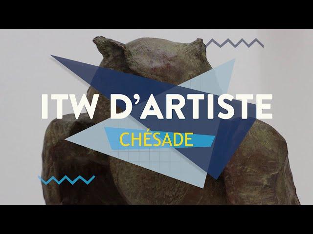 Interview d'artiste - Chésade
