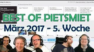 BEST OF PIETSMIET [FullHD|60fps] - März 2017 - 5. Woche