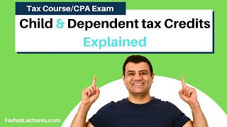 Child Tax Credit   Dependent tax Credit  Tax Cuts and Jobs Act of 2017   Income Tax Course CPA Exam