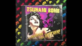 Tsunami Bomb – The Invasion From Within! (Full)