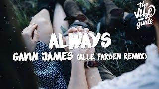 Gavin James   Always (Lyrics) Alle Farben Remix