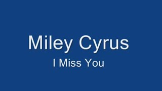 Miley Cyrus- I Miss You with lyrics