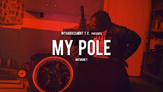 Mo'Money - MY POLE (Official Video) 🎥 @InThaBassmintTv 📺