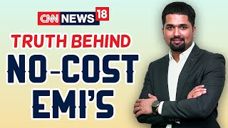 No-cost EMI - Truth Behind No-cost EMI's | CNN News18 | Money Doctor Show | EP : 317