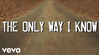 Jason Aldean   The Only Way I Know (Lyric Video)