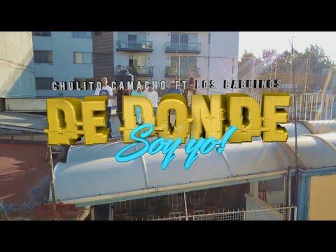 """""""DE DONDE SOY YO"""" (CHULITO CAMACHO FT LOS BABUINOS)"""