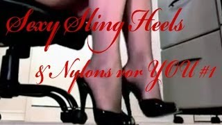 Sexy Sling Heels&Nylons For You #1
