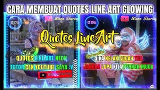 Cara Membuat Video Quotes Efek Line Art Neon
