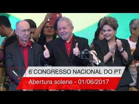 6° Congresso Nacional do PT | Abertura Solene
