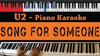 U2 - Song for Someone  - HIGHER Key (Piano Karaoke / Sing Along)