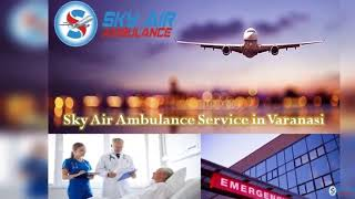 Utilize Air Ambulance in Bhopal with Qualified Medical Staff