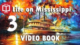 Life on the Mississippi By Mark Twain [Part 3/5] VideoBook