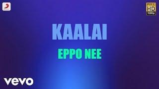 Kaalai - Eppo Nee Tamil Lyric   STR, Vedika   G.V. Prakash Kumar