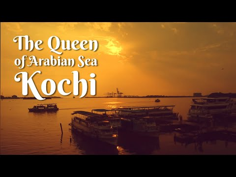 Kochi :The Queen Of Arabian Sea