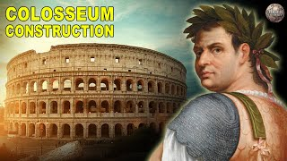 How the Roman Colosseum Was Built