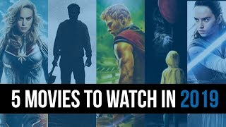 The 5 Best Movies To Watch Out For In 2019