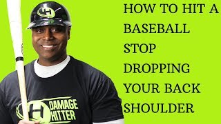 How To Hit A Baseball or Softball - Stop Dropping Back Shoulder