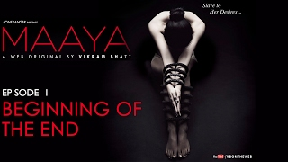 Maaya | Episode 1   'Beginning Of The End' | Shama Sikander | A Web Series By Vikram Bhatt