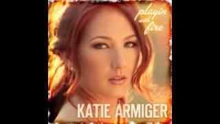 Playin with Fire - Katie Armiger (w/lyrics)