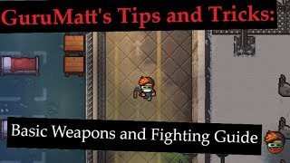 GuruMatt's Tips and Tricks: Basic Weapons and Fighting Guide - The Escapists 2