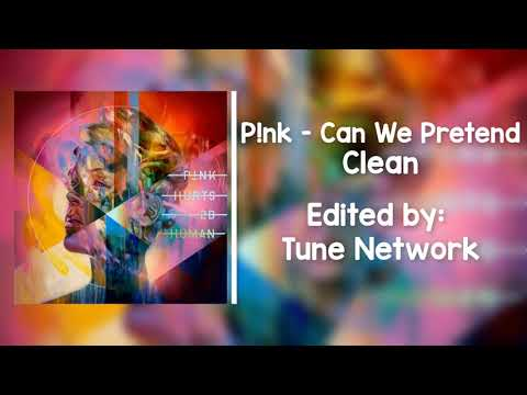 P!nk, Cash Cash - Can We Pretend (Clean)