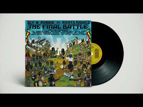 Sly & Robbie vs. Roots Radics ¨The Final Battle¨ - Full Album (Official) online metal music video by SLY AND ROBBIE
