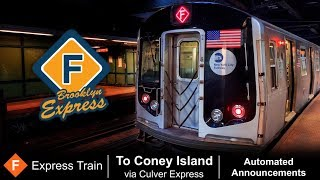 ᴴᴰ R160 F Express Train - To Coney Island Announcements - Brooklyn Express