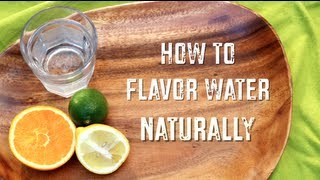 How to Flavor Water Naturally