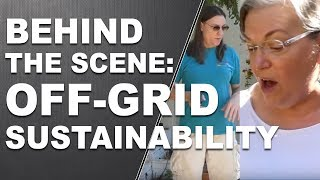BEHIND THE SCENES: Off-Grid Sustainability with Lynette Zang and Erin Scott