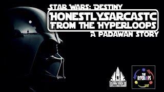 A Padawan's Story: HonestlySarcastc (Hyperloops)