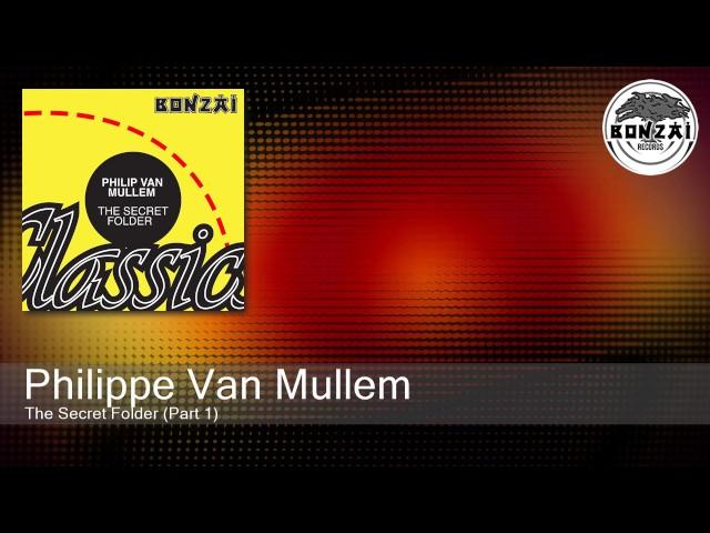 Philippe Van Mullem - The Secret Folder (Part 1)