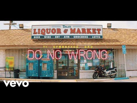 Hustle Gang – Do No Wrong Feat. GFMBRYYCE, Young Dro & T.I.
