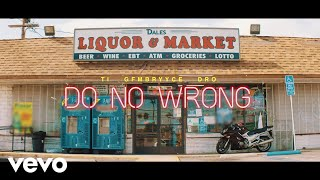 Hustle Gang - Do No Wrong ft. GFMBRYYCE, Young Dro, T.I.