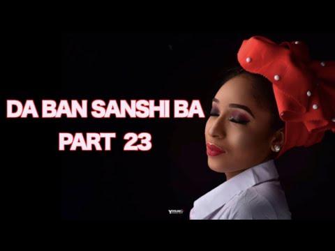 Da Ban Sanshi Ba (Part 23) Labarin Zazzafar Soyayyar Maso Wani | Hausa Novels | Littafin Hausa